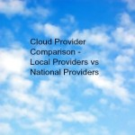 Cloud Provider Comparison – Local Providers vs National Providers